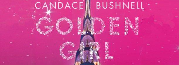 GOLDEN GIRL,il nuovo romanzo dell'autrice diSEX AND THE CITY