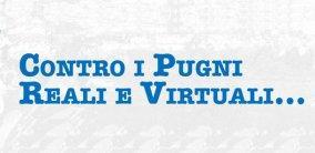 Contro i pugni reali e virtuali