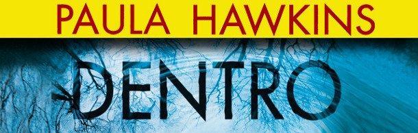 DENTRO L'ACQUA, il nuovo romanzo di Paula Hawkins