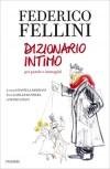 Fellini Federico. Dizionario intimo per parole e immagini