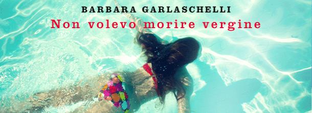 Il nuovo romanzo di Barbara Garlaschelli, con la prefazione di Daria Bignardi