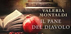 """""""Il pane del diavolo"""", il nuovo romanzo di Valeria Montaldi"""