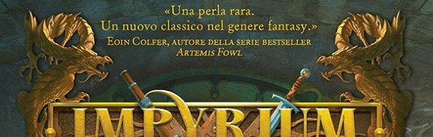 Il primo volume di una nuova saga fantasy che vi travolgerà: Impyrium – La principessa ribelle