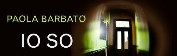 """""""Io so chi sei"""", Paola Barbato racconta come è nato il romanzo"""