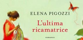 L'ultima ricamatrice - Elena Pigozzi