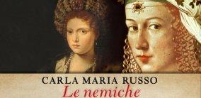 Le nemiche, il nuovo romanzo di Carla Maria Russo