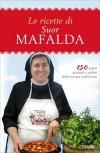 Le ricette di suor Mafalda