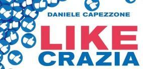 Likecrazia di Daniele Capezzone