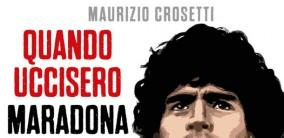 Maurizio Crosetti sulla morte di Diego Armando Maradona