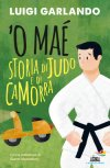 'O Mae' - Storia di Judo e di camorra