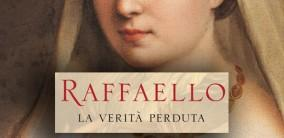 Raffaello. La verità perduta