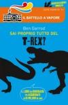 Sai proprio tutto del T-Rex?