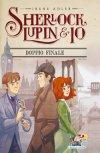 Sherlock, Lupin & Io - 13. Doppio finale