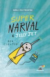 SuperNarval e Jelly Jet